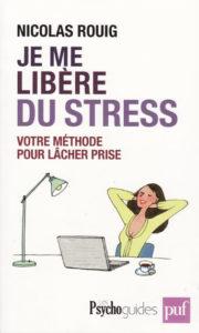 Je me libère du stress, par Nicolas Rouig (PUF)
